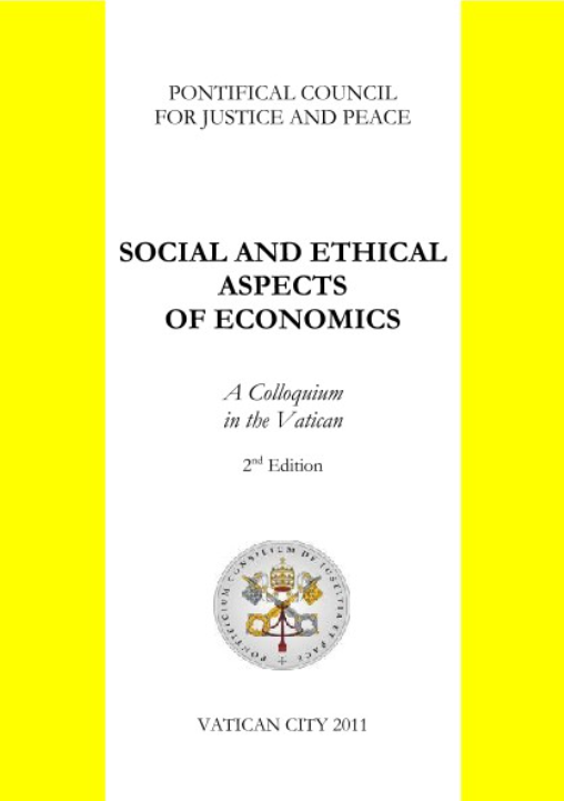 Social and Ethical Aspects of Economics. A Colloquium in the Vatican