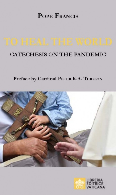 """To Heal the World. Catechesis on the Pandemic"""